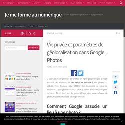 Vie privée et paramètres de géolocalisation dans Google Photos