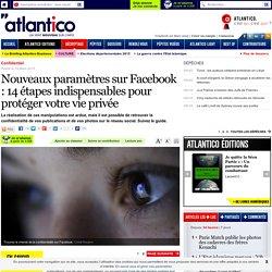 Nouveaux paramètres sur Facebook : 14 étapes indispensables pour protéger votre vie privée