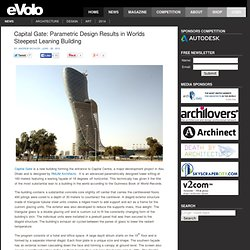 Capital Gate: Parametric Design Results in Worlds Steepest Leaning Building