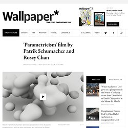 'Parametricism' film by Patrik Schumacher and Rosey Chan
