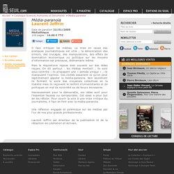 Média-paranoïa (2009) , Laurent Joffrin, Actualités / Essais / Document