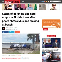 Storm of paranoia and hate erupts in Florida town after photo shows Muslims praying at beach