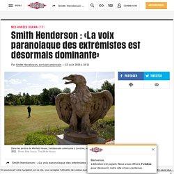 Smith Henderson: «La voix paranoïaque des extrémistes est désormais dominante»