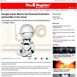 Google wants Marvin the Paranoid Android's personality in the cloud