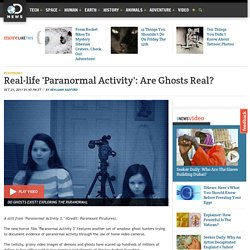 Real-life 'Paranormal Activity': Are Ghosts Real?