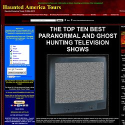 THE TOP TEN BEST PARANORMAL AND GHOST HUNTING TELEVISION SHOWS