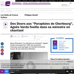 """Des Doors aux """"Parapluies de Cherbourg"""", Agnès Varda fouille dans sa mémoire en chantant"""