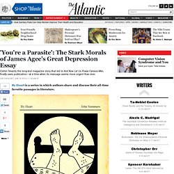 'You're a Parasite': The Stark Morals of James Agee's Great Depression Essay - Joe Fassler