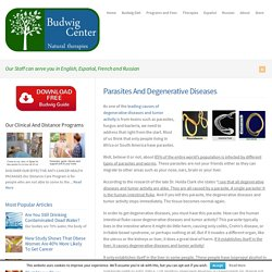 Parasites And Degenerative Diseases : Budwig Center