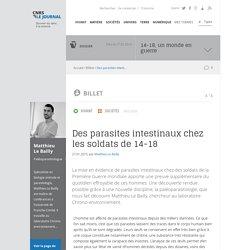CNRS 27/01/15 LE JOURNAL : Des parasites intestinaux chez les soldats de 14-18