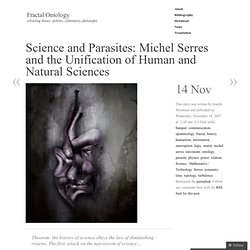 Science and Parasites: Michel Serres and the Unification of Human and Natural Sciences « Fractal Ontology