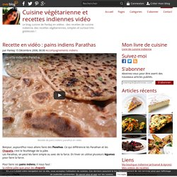 Recette en vidéo : pains indiens Parathas - Blog de cuisine indienne/végétarienne en vidéo