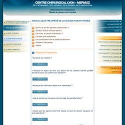 Glande parathyroïde - Questions fréquentes - CENTRE CHIRURGICAL LYON - MERMOZ