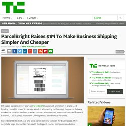 ParcelBright Raises $1M To Make Business Shipping Simpler And Cheaper