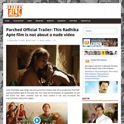 Parched Official Trailer: This Radhika Apte film is not about a nude video