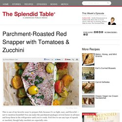 Parchment-Roasted Red Snapper with Tomatoes & Zucchini