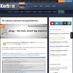 Un outil pour parcourir vos logs facilement « Korben Korben