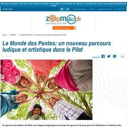 Le Monde des Pentes: un nouveau parcours ludique et artistique dans le Pilat sur zoomdici.fr (Zoom43.fr et Zoom42.fr)