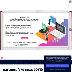 parcours fake news COVID 19 by aurelie.durand on Genial.ly
