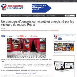 Un parcours d'oeuvres commenté et enregistré par les visiteurs du musée Petiet