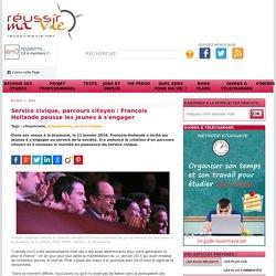 Service civique, parcours citoyen : François Hollande pousse les jeunes à s'engager