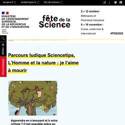 Parcours ludique Sciencetips, L'Homme et la nature : je l'aime à mourir