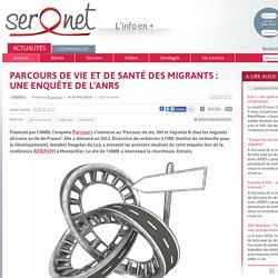 Parcours de vie et de santé des migrants : une enquête de l'ANRS