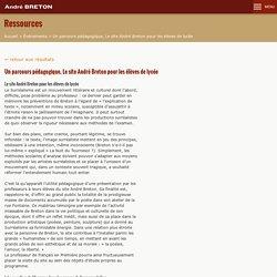 Un parcours pédagogique, Le site André Breton pour les élèves de lycée (André Breton)
