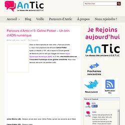 Parcours d'Antic n°5: Celine Pottier – Un brin d'ADN numérique