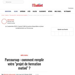 """Parcoursup: comment remplir votre """"projet deformation motivé""""? - Parcoursup 2018 (Ex APB)"""