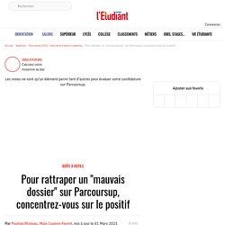 """Un """"mauvais dossier"""" sur Parcoursup est-il rédhibitoire ? - Parcoursup 2019"""