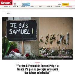 """""""Pardon à l'enfant de Samuel Paty : la France n'a pas su protéger votre père des fatwas criminelles"""""""