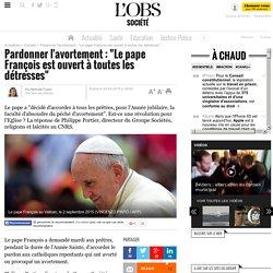 """Pardonner l'avortement : """"Le pape François est ouvert à toutes les détresses"""""""