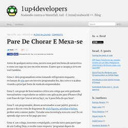 Pare de chorar e mexa-se | 1up4developers