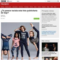 ¿Te parece racista esta foto publicitaria de Gap? - BBC Mundo