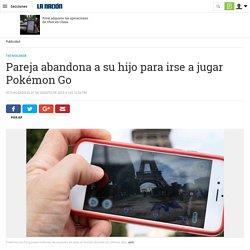 Pareja abandona a su hijo para irse a jugar Pokémon Go