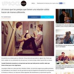 20 cosas que las parejas que tienen una relación sólida hacen de manera diferente