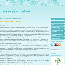 Dear Parent: About THAT kid… « Miss Night's Marbles