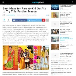Best Ideas for Parent-Kid Outfits to Try This Festive Season – C 4 Crack