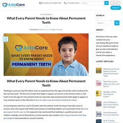 What Every Parent Needs to Know About Permanent Teeth - AstoCare