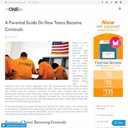 A Parental Guide On How Teens Become Criminals