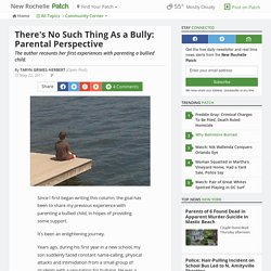 There's No Such Thing As a Bully: Parental Perspective