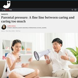 Parental pressure: A fine line between caring and caring too much - Parents