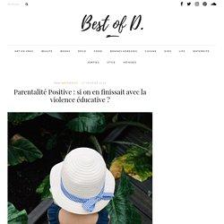 Parentalité Positive : si on en finissait avec la violence éducative ? – Best of D