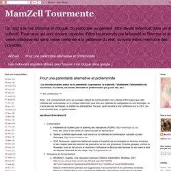 MamZell Tourmente: Pour une parentalité alternative et proféministe