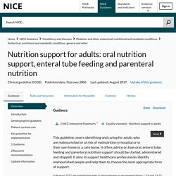 Nutrition support for adults: oral nutrition support, enteral tube feeding and parenteral nutrition
