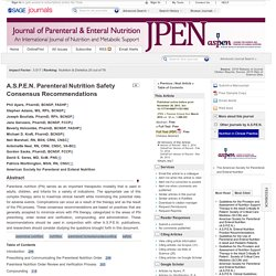 A.S.P.E.N. Parenteral Nutrition Safety Consensus Recommendations
