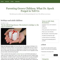 Parenting Grown Children: What Dr. Spock Forgot to Tell Us: holidays and adult children