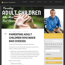 Parenting Adult Children Who Make Bad Choices - Kevin A. Thompson