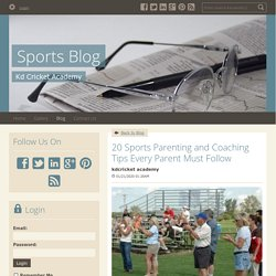 20 Sports Parenting and Coaching Tips Every Parent Must Follow - Sports Blog : powered by Doodlekit